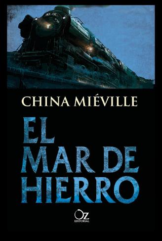 cubierta-libro-el-mar-de-hierro-del-escritor-china-mieville