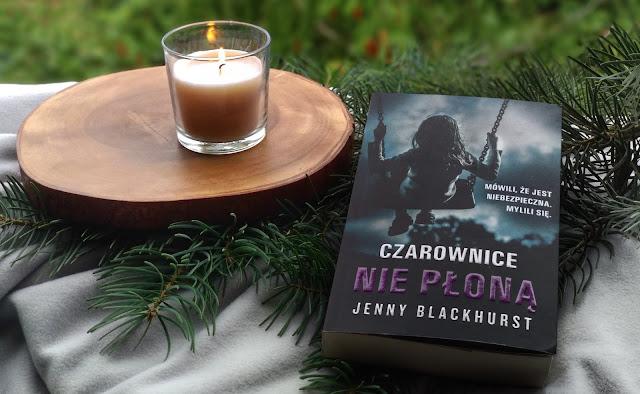 Czarownice nie płoną – Jenny Blackhurst