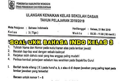 SOAL UKK Bahasa Indonesia Kelas 3 SD/MI Tahun Ajaran 2019/2020