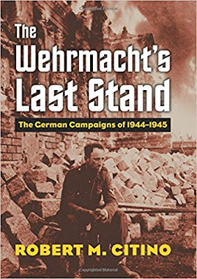 The Wehrmacht's Last Stand: The German Campaigns of 1944-1945