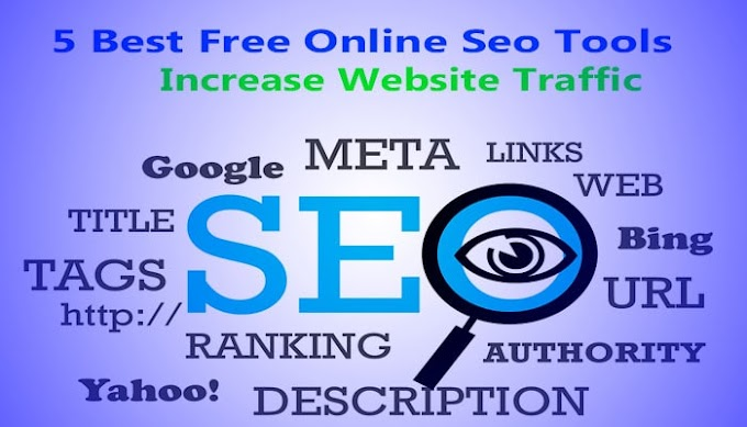 Top 5 Best Free Online Seo Tools And Increase Website Traffic