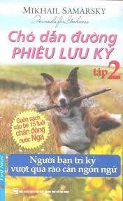Chó Dẫn Đường Phiêu Lưu Ký - Tập 2 - Mikhail Samarsky