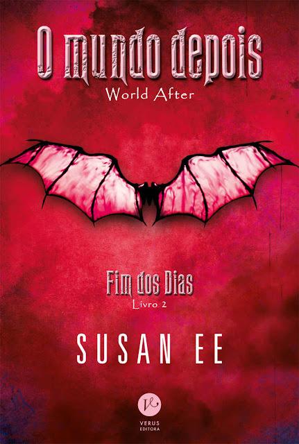 O mundo depois - Fim dos dias - Livro 2 - Susan Ee