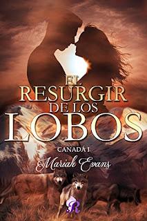 El resurgir de los lobos (Canada 1)- Mariah Evans