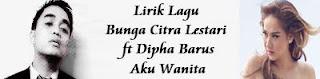 Lirik Lagu Bunga Citra Lestari ft Dipha Barus - Aku Wanita