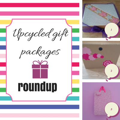 upcycled gift packages, DIY gift packages, roundup