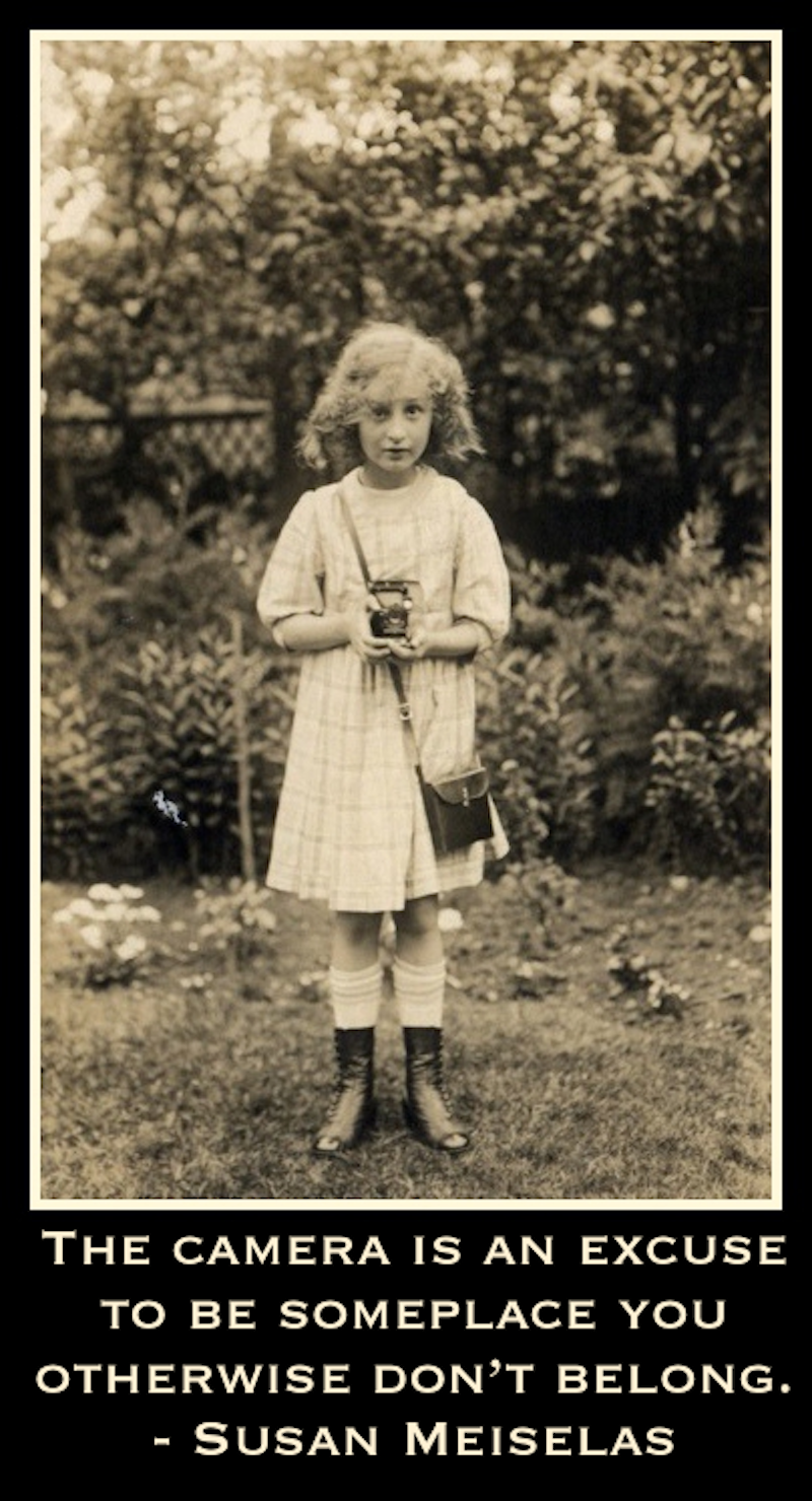 The camera is an excuse to be someplace you otherwise don't belong. - Susan Meiselas Vintage photos of children with cameras. Your First 10,000 Photos. MarchMatron.com
