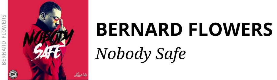 http://www.ebonynsweet.com/2017/04/bernard-flower-nobody-safe.html