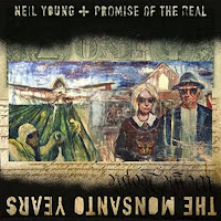 The Monsanto Years - Neil Young + Promise of the Real