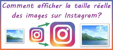 Comment afficher la taille réelle des images sur Instagram?