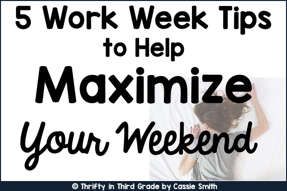 https://www.thriftyinthirdgrade.com/2018/10/5-work-week-tips-to-help-maximize-your.html
