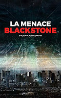 La menace Blackstone-Sylvain Pavlowski