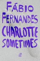 Charlotte Sometimes - Fábio fernandes Blog #tas