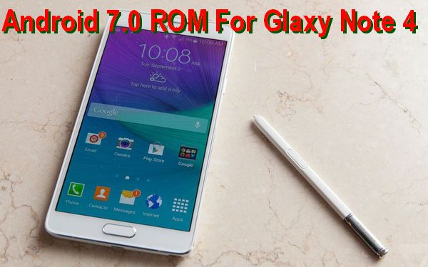 Android 7 0 Note FE ROM For Galaxy Note 4 - TechZai