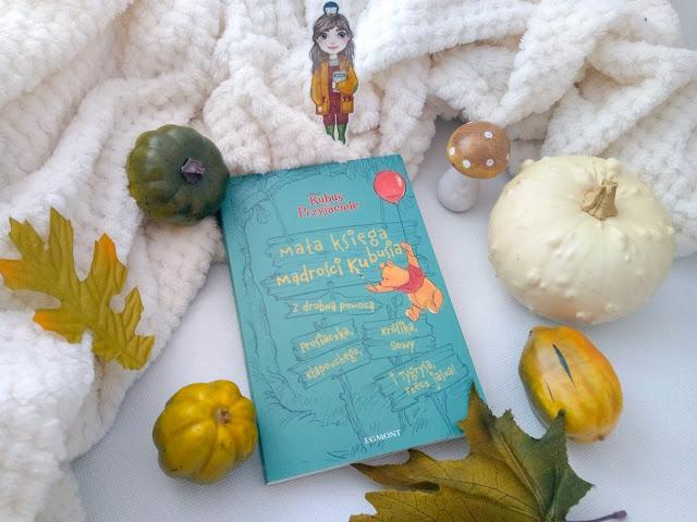 """""""Mała księga mądrości Kubusia. Kubuś i Przyjaciele"""" - Brittany Rubiano"""