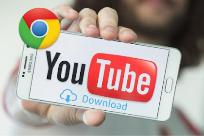 Cara Download Video Youtube Dengan Google Chrome via HP