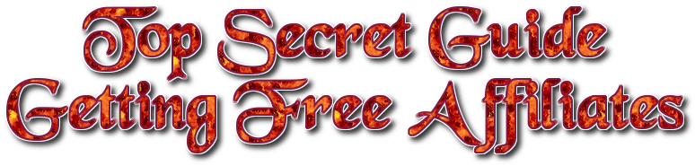 Top Secret Guide To Getting Free Affiliates from your free money now site, myway2fortune.info
