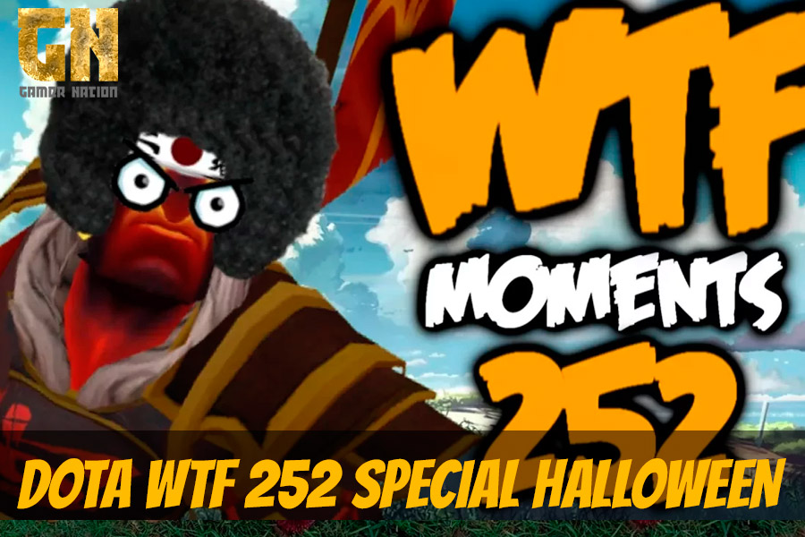 DOTA WTF 252 SPECIAL HALLOWEEN VIDEO Gamer Nation