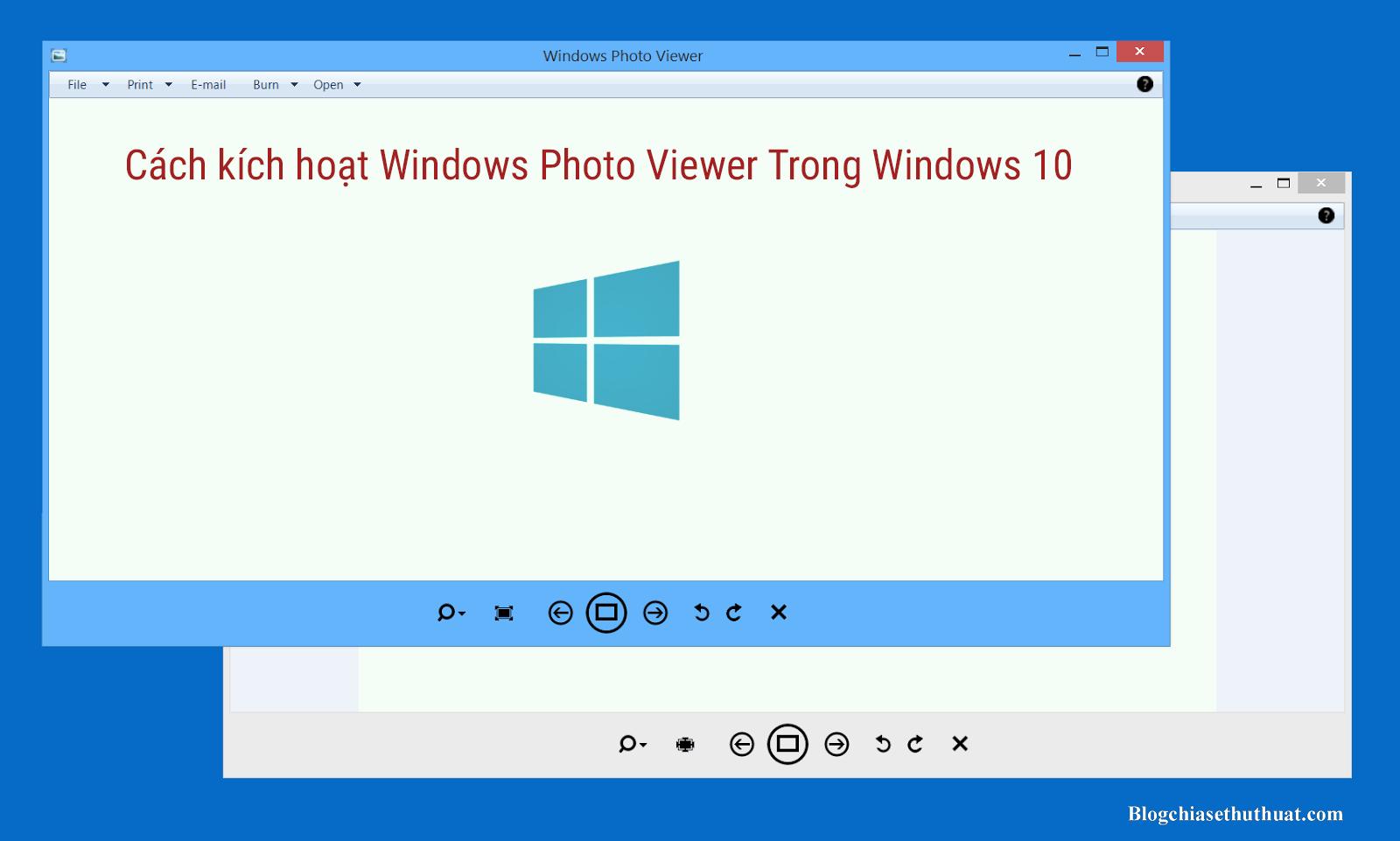 Cách kích hoạt Windows Photo Viewer Trong Windows 10