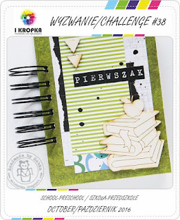 http://pracownia-i-kropka.blogspot.com/2016/10/wyzwanie-challenge-38-schoolpreschool.html