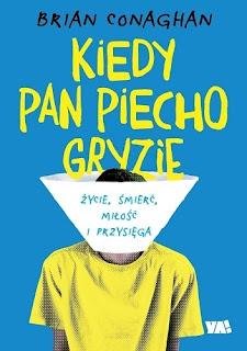 """Recenzja książki: """" Kiedy Pan Piecho Gryzie""""- Brian Conaghan"""
