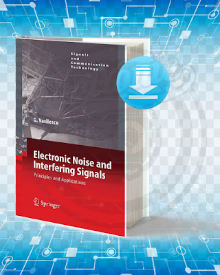 Free Book Electronic Noise and Interfering Signals Principles and Applications pdf.