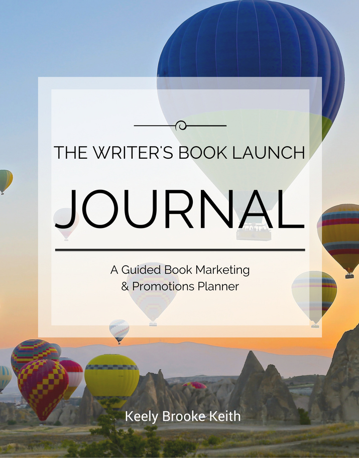 The Writer's Book Launch Journal: A Guided Book Marketing & Promotions Planner
