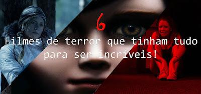 https://terrorhorroresuspense.blogspot.com.br/2017/07/6-filmes-de-terror-que-tinham-tudo-para.html