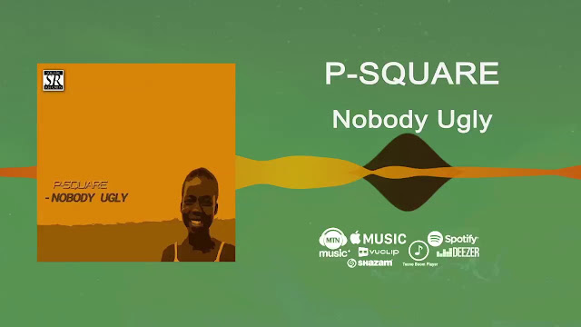 Music: Psquare - 'Nobody ugly'