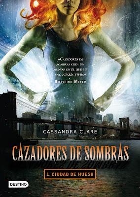 Cazadores de sombras, Ciudad de hueso, reseña, opinión, crítica, Cassandra Clare, Editorial Destino, Los instrumentos mortales, The mortal instruments