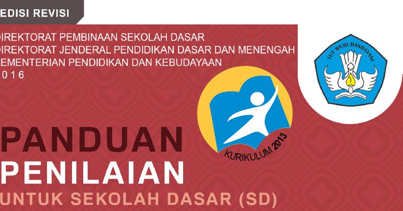 Panduan Kurikulum 2013 Revisi Untuk Sd Permen 23 Tahun 2016 Kurikulum 2013 Revisi