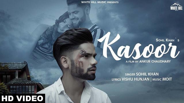 Kasoor Lyrics, Sohil Khan