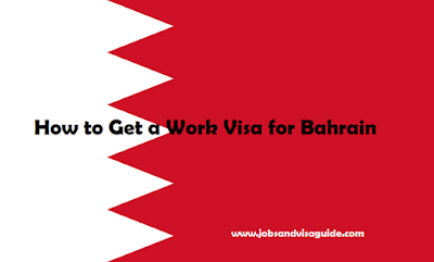 How to Get a Work Visa for Bahrain