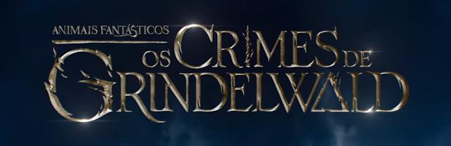 Novo trailer de 'Os Crimes de Grindelwald' será lançado em 24 de setembro! | Ordem da Fênix Brasileira