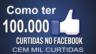 como ter 100 Mil curtidas no facebook