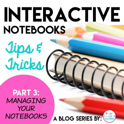 Great ideas to help you manage your interactive notebooks.