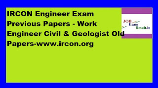 IRCON Engineer Exam Previous Papers - Work Engineer Civil & Geologist Old Papers-www.ircon.org