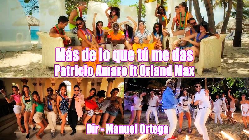 Patricio Amaro y Orland Max - ¨Más de lo que tú me das¨ - Videoclip - Dirección: Manuel Ortega. Portal del Vídeo Clip Cubano