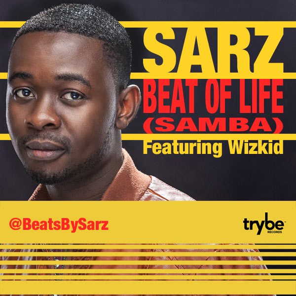 SARZ ft Wizkid – Beat of Life (Samba)