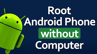 How to Root Android Mobile Phone Without PC