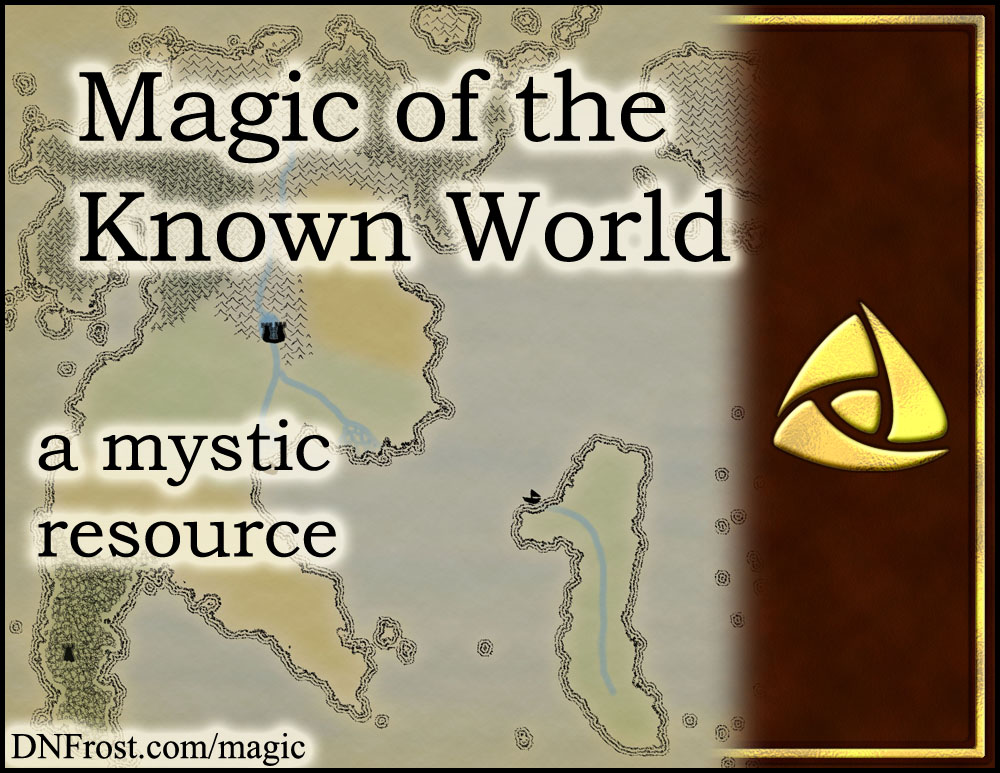 Magic of the Known World: defining properties of magic http://www.dnfrost.com/2015/01/magic-of-known-world-storycraft-resource.html #TotKW A worldbuilding resource by D.N.Frost @DNFrost13 Part 1 of a series.