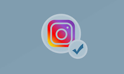 Persyaratan dan Cara Agar Akun Instagram Mendapat Centang Biru (Verified)