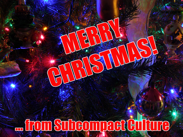 Merry Christmas from Subcompact Culture