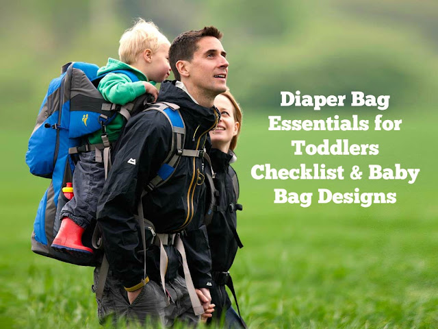 Diaper Bag Essentials for Toddlers Checklist & Baby Bag Designs