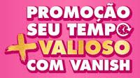Participar Promoção Vanish 2016 Seu Tempo Mais Valioso