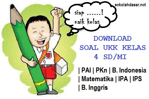 Soal UKK Semester 2 Kelas 4 dan Kunci Jawabannya  Informasi Pendidikan