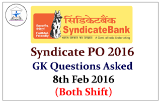 Syndicate PO 2016- GK Questions Asked in Exam 8th Feb 2016 (Both Shift)
