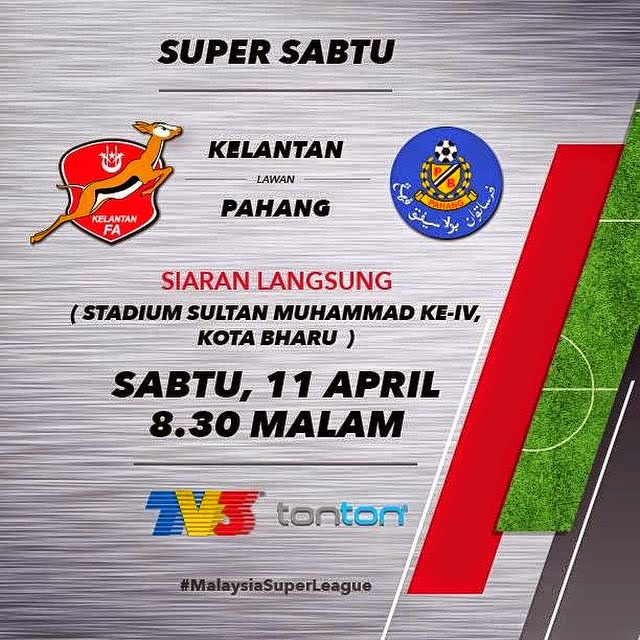 Live streaming Kelantan Vs Pahang 11 April 2015