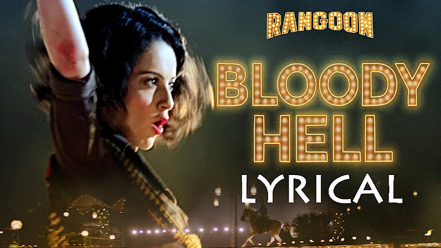 Bloody Hell Lyrics - Sunidhi Chauhan - Rangoon