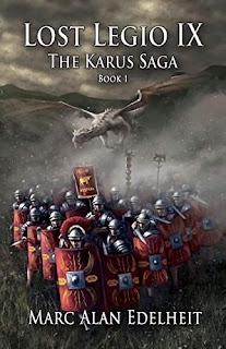 Lost Legio IX: The Karus Saga by Marc Alan Edelheit